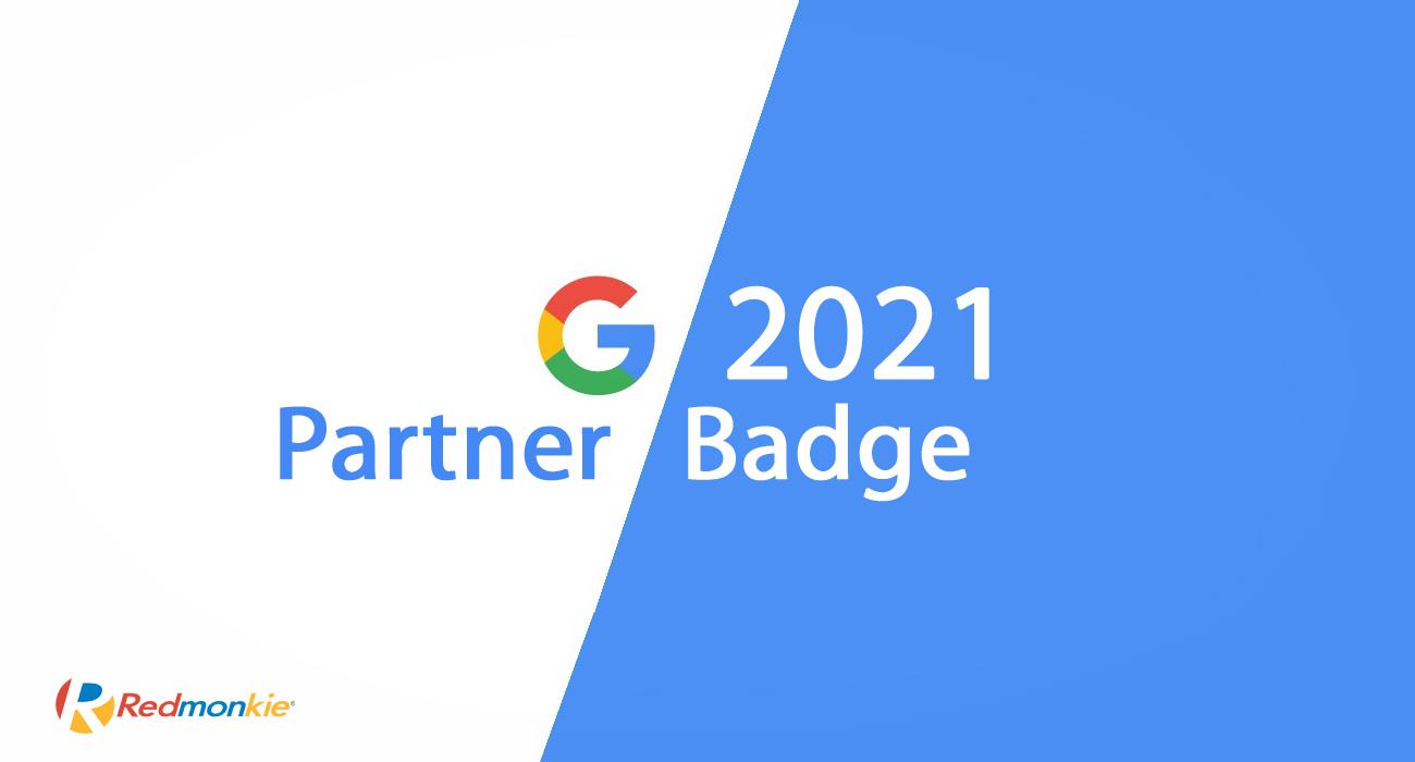 Redmonkie has met the 2021 requirements for the Google Partner Badge.